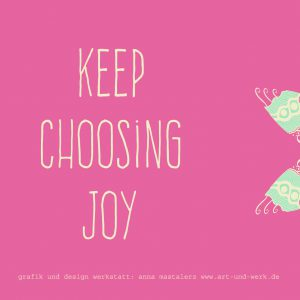 postkarte_keep choosing joy_dina6_quer_mit_copy